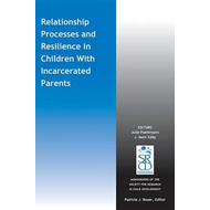 Relationship Processes and Resilience in Children With Incarcerated Parents (BOK)