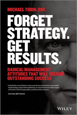 Forget Strategy. Get Results. (BOK)