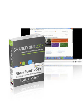 SharePoint 2013 Branding and UI Book and Sharepoint-videos.Com Bundle (BOK)