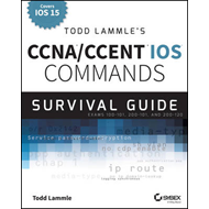 Todd Lammle's CCNA/CCENT iOS Commands Survival Guide (BOK)