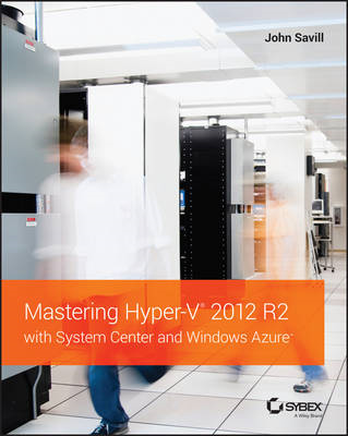 Mastering Hyper-V 2012 R2 with System Center and Windows Azu (BOK)