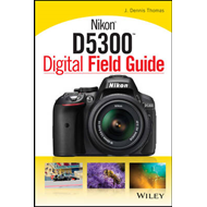 Nikon D5300 Digital Field Guide (BOK)
