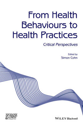 From Health Behaviours to Health Practices -      Critical P (BOK)