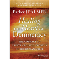 Healing the Heart of Democracy (BOK)