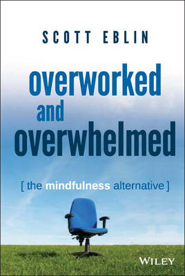 Overworked and Overwhelmed (BOK)