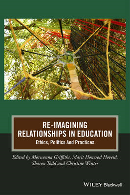 Re-Imagining Relationships In Education (BOK)