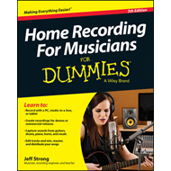 Home Recording for Musicians for Dummies, 5th Edition (BOK)
