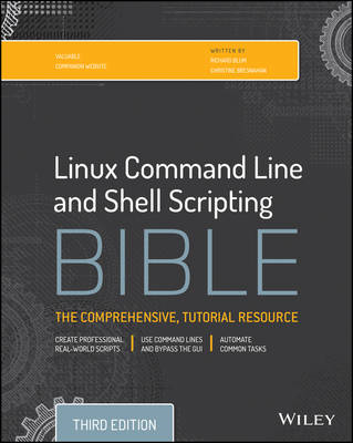 Linux Command Line and Shell Scripting Bible, Third Edition (BOK)