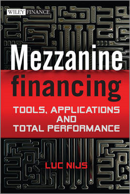 Mezzanine Financing: Tools, Applications and Total Performan (BOK)