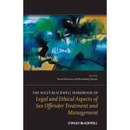 Wiley-Blackwell Handbook of Legal and Ethical Aspects of Sex (BOK)