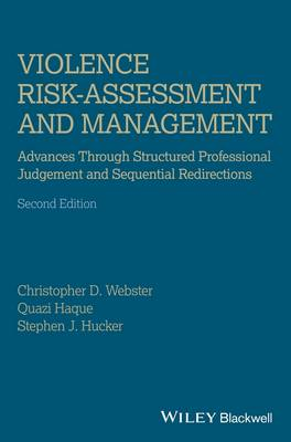 Violence Risk - Assessment and Management: Advances Through Structured Professional Judgement and Se (BOK)