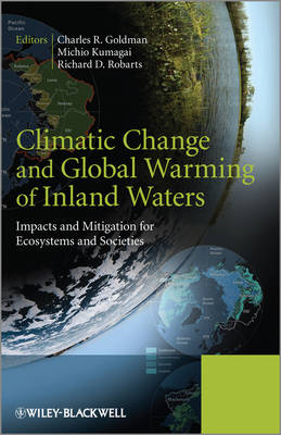 Climatic Change and Global Warming of Inland Waters: Impacts and Mitigation for Ecosystems and Socie (BOK)