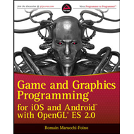 Game and Graphics Programming for IOS and Android with OpenG (BOK)