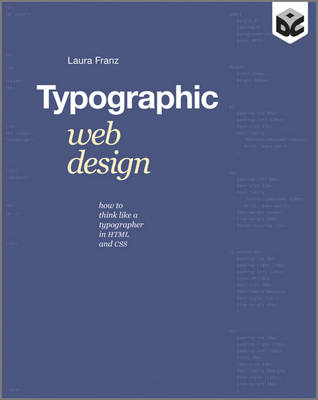 Typographic Web Design: How to Think Like a Typographer in HTML and CSS (BOK)