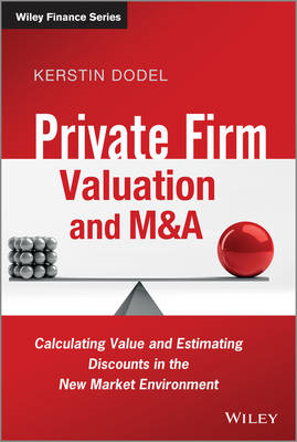 Private Firm Valuation and M&A: Calculating Value and Estimating Discounts in the New Market Environ (BOK)