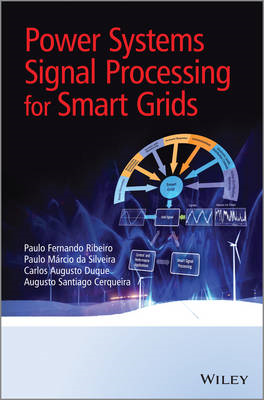 Power Systems Signal Processing for Smart Grids (BOK)