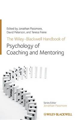 Wiley-Blackwell Handbook of the Psychology of Coaching and M (BOK)