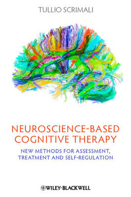 Neuroscience-Based Cognitive Therapy: New Methods for Assessment, Treatment and Self-Regulation (BOK)