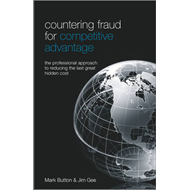 Countering Fraud for Competitive Advantage: The Professional Approach to Reducing the Last Great Hid (BOK)