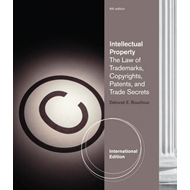 Intellectual Property: The Law of Trademarks, Copyrights, Patents, and Trade Secrets (BOK)