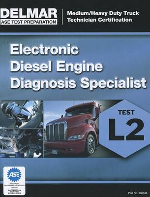 ASE Test Preparation Manual - Electronic Diesel Engine Diagnosis Specialist (BOK)