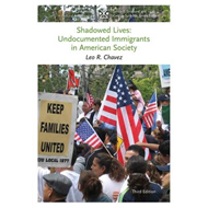 Shadowed Lives: Undocumented Immigrants in American Society (BOK)