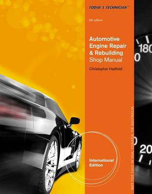 Complete Manual with Solutions Manual for Today's Technician: Automotive Engine Repair and Rebuildin (BOK)