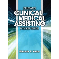 Delmar Learning's Clinical Medical Assisting Pocket Guide (BOK)