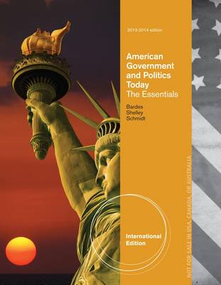 American Government and Politics Today: Essentials: 2013-2014 (BOK)