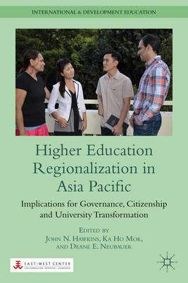 Higher Education Regionalization in Asia Pacific: Implications for Governance, Citizenship and Unive (BOK)