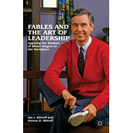 Fables and the Art of Leadership: Applying the Wisdom of Mister Rogers to the Workplace (BOK)