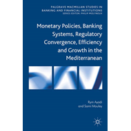 Monetary Policies, Banking Systems, Regulatory Convergence, Efficiency and Growth in the Mediterrane (BOK)