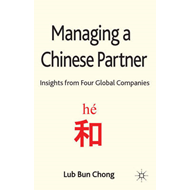Managing a Chinese Partner: Insights from Gobal Companies (BOK)