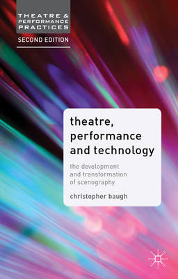 Theatre, Performance and Technology: The Development and Transformation of Scenography (BOK)