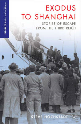 Exodus to Shanghai: Stories of Escape from the Third Reich (BOK)
