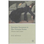 Epistolary Encounters in Neo-Victorian Fiction (BOK)