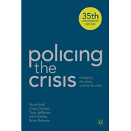 Policing the Crisis: Mugging, the State and Law and Order (BOK)