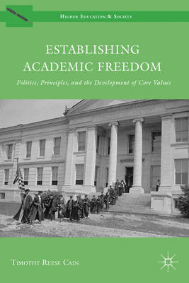 Establishing Academic Freedom: Politics, Principles, and the Development of Core Values (BOK)