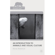 An Introduction to Animals and Visual Culture (BOK)