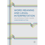 Word Meaning and Legal Interpretation: An Introductory Guide (BOK)