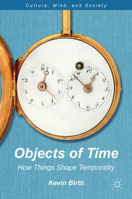Objects of Time: How Things Shape Temporality (BOK)