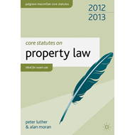 Core Statutes on Property Law: 2012-13 (BOK)