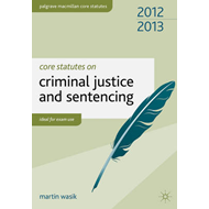 Core Statutes on Criminal Justice and Sentencing (BOK)