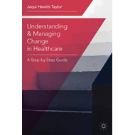 Understanding and Managing Change in Healthcare (BOK)