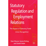 Statutory Regulation and Employment Relations: The Impact of Statutory Trade Union Recognition (BOK)