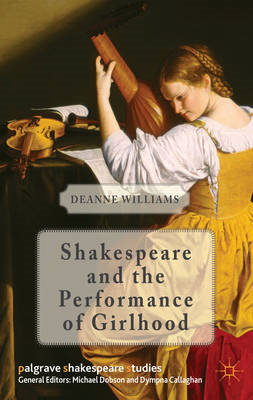 Shakespeare and the Performance of Girlhood (BOK)