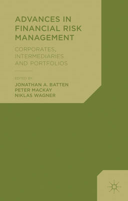 Advances in Financial Risk Management: Corporates, Intermediaries and Portfolios (BOK)