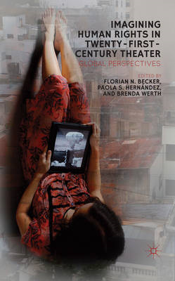 Imagining Human Rights in Twenty-First Century Theatre: Global Perspectives (BOK)