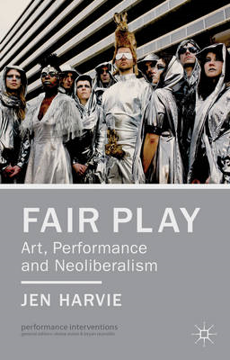 Fair Play - Art, Performance and Neoliberalism (BOK)