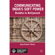 Communicating India's Soft Power: Buddha to Bollywood (BOK)